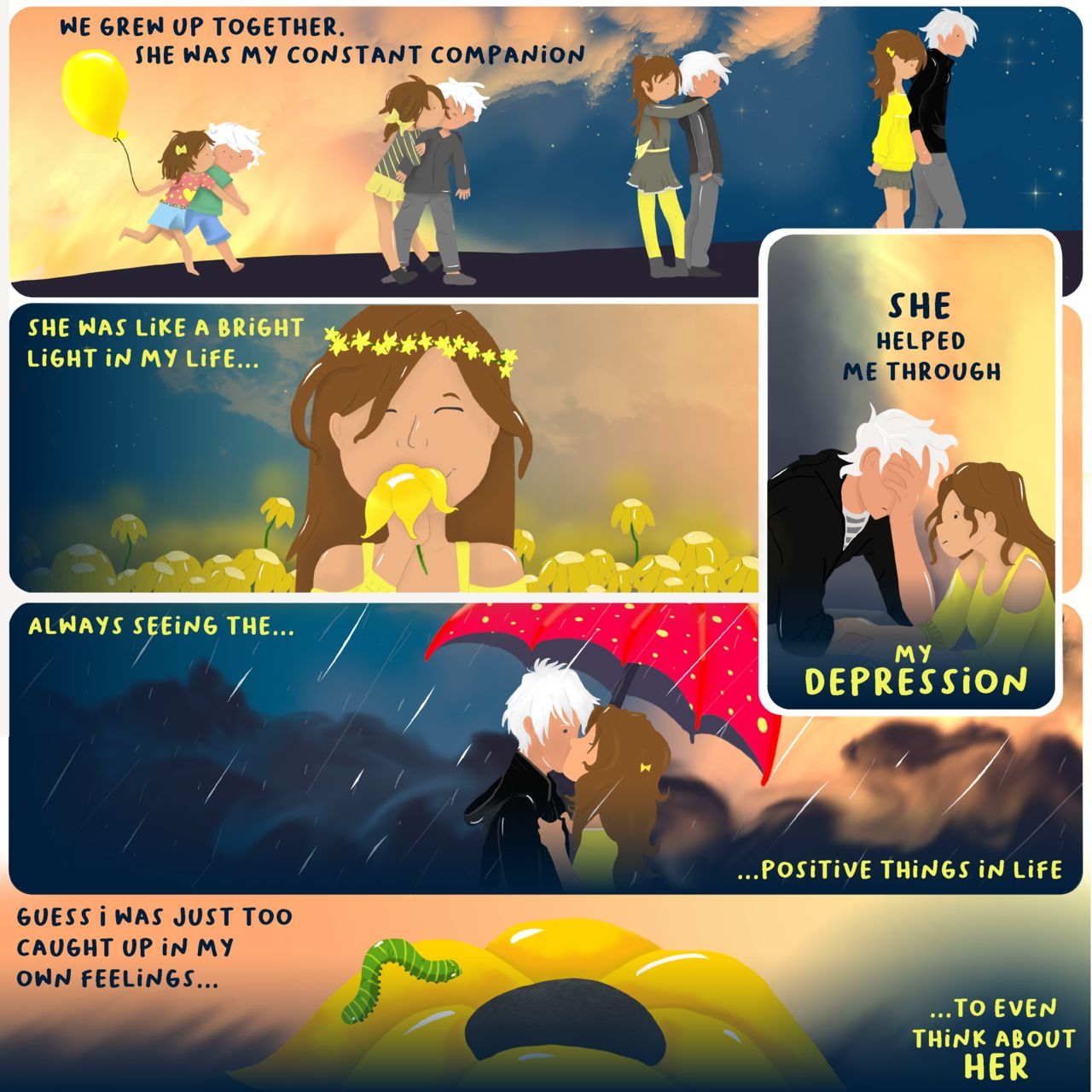 "Multi-panel webcomic depicting two people growing up together and falling in love. She helped him through his depression and was a light in his life. The last panel reads ""guess I was too caught up in my own feelings to even think about her."""