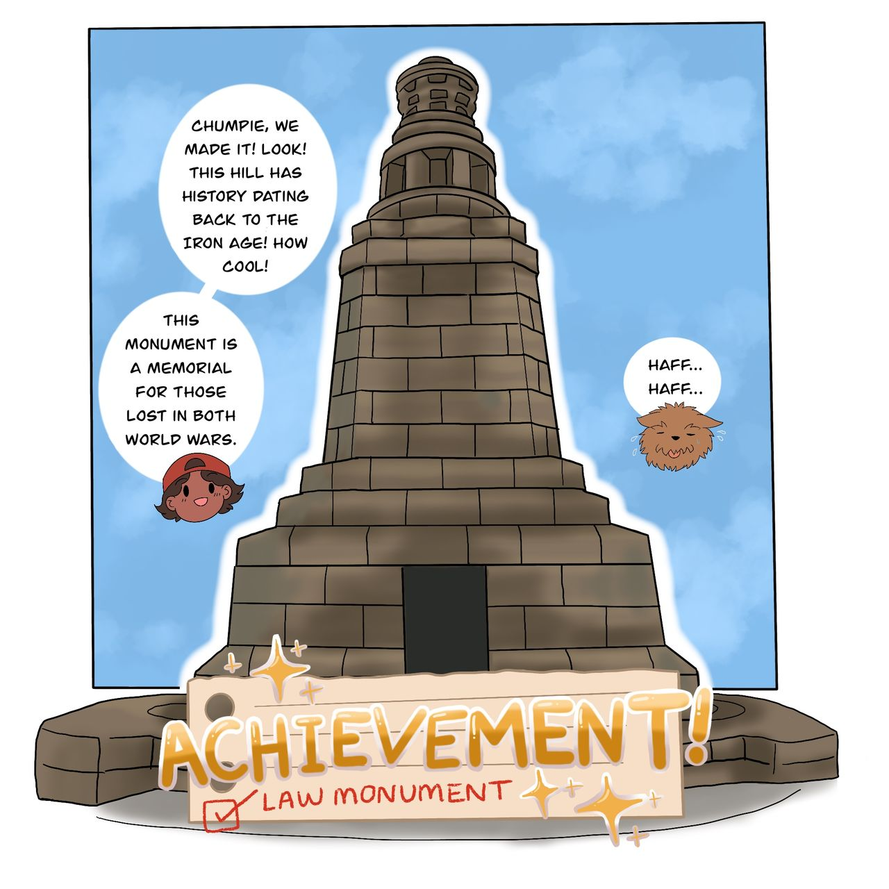 "This webcomic panel show the Dundee Law monument with the character's face and the dog's head beside it talking about the monument being a memorial for those lost in the World Wars. A banner is across the bottom that reads ""achievement Law Monument"" with a big tick beside it like in a videogame."