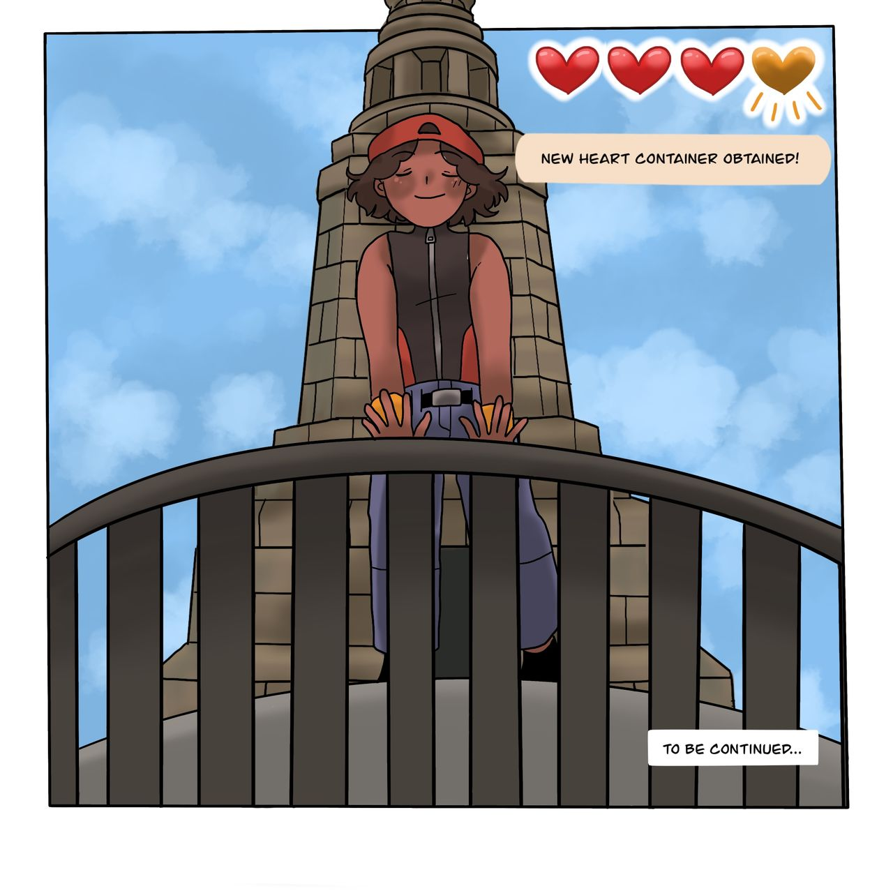 "This webcomic shows the main character standing in front of the Law monument proudly and above their head are three hearts in a row and one on the end in gold and the words beneath say ""new heart container obtained"" like in a videogame. The words ""to be continued"" sit in the bottom right hand corner."