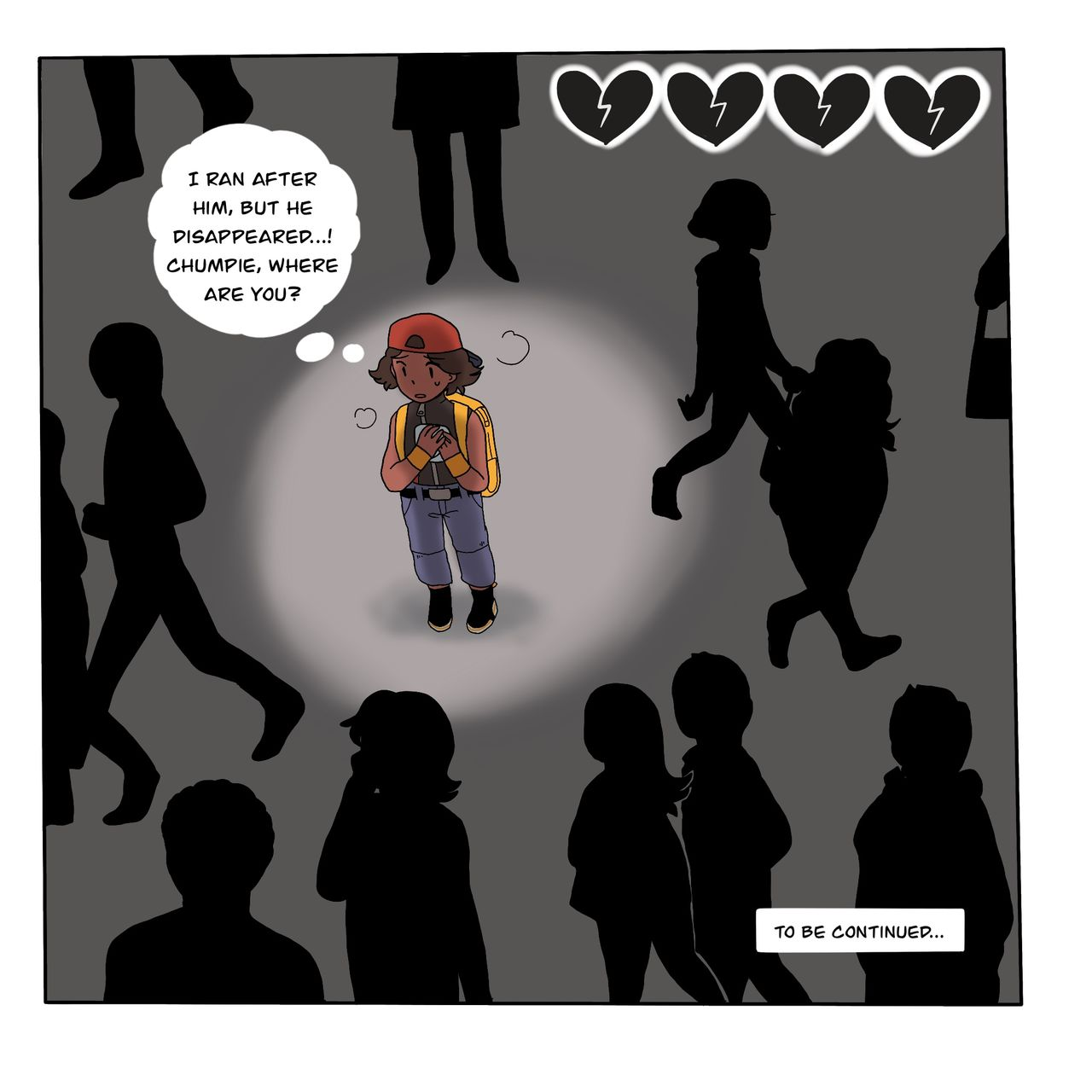 """The webcomic shows the main character standing in a busy square, with figures all around her. Four heart break icons can be seen at the top of the image in a videogame style. She is terribly worried as she her dog has disappeared after chasing a pigeon. The bottom left shows a text box with the words, 'To be continued…"""""""