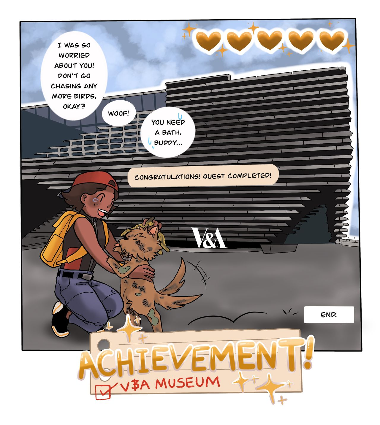 This webcomic show the main character and their dog having a cuddle in front of V&A Dundee. The achievement unlocked is V&A Dundee.