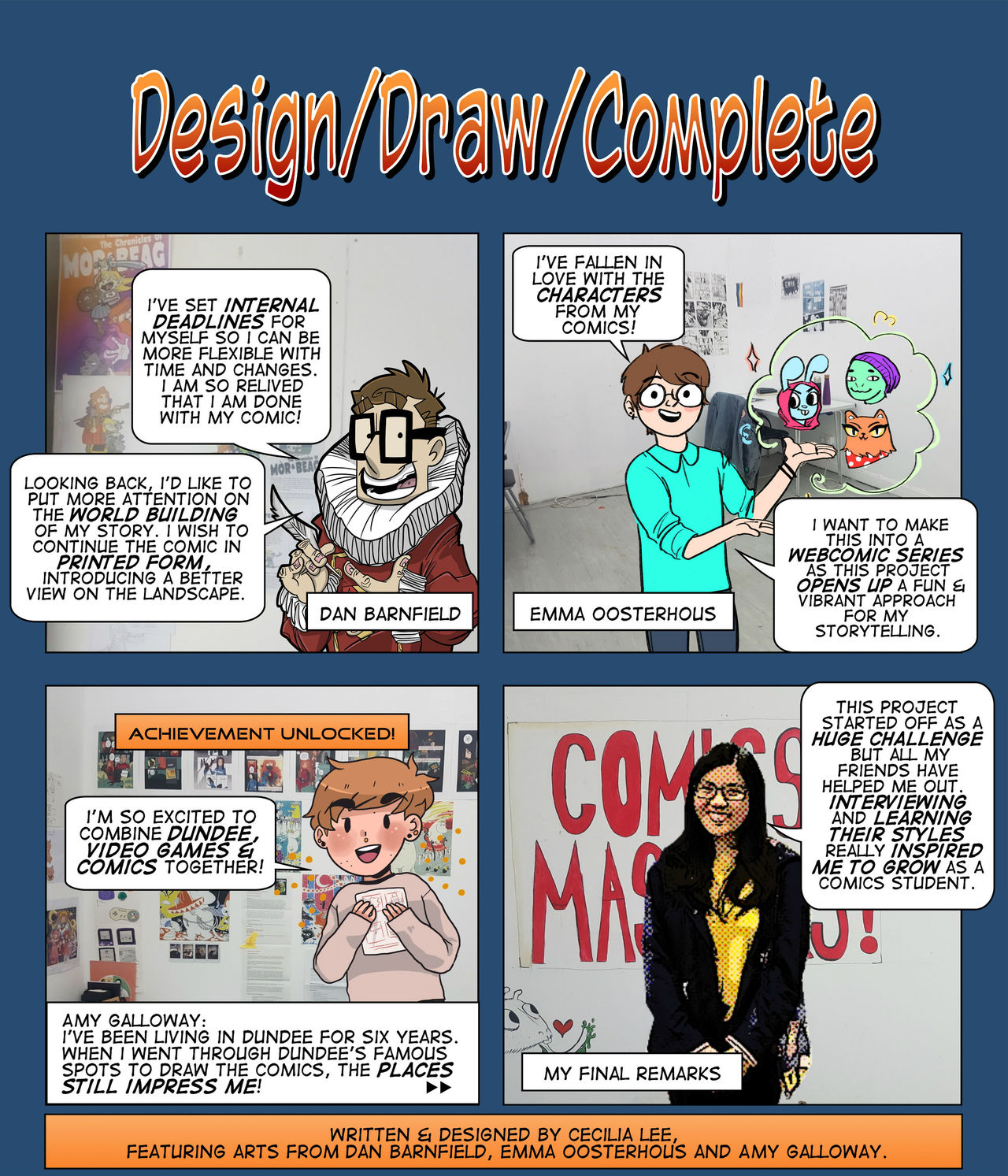 A four-panel comic documenting this webcomics project. Different students are featured in each panel reflecting on the whole webcomics process. Danny says he learned to set himself deadlines and that he's excited to explore his story further beyond this project. Similarly, Emma fell in love with her characters and wants to create a regular webseries with them. Amy was excited to explore Dundee and learn even more about it as she incorporated landmarks in her story. Finally, Cecilia reflects on her own webcomic and how much she learned from her fellow students and was inspired.