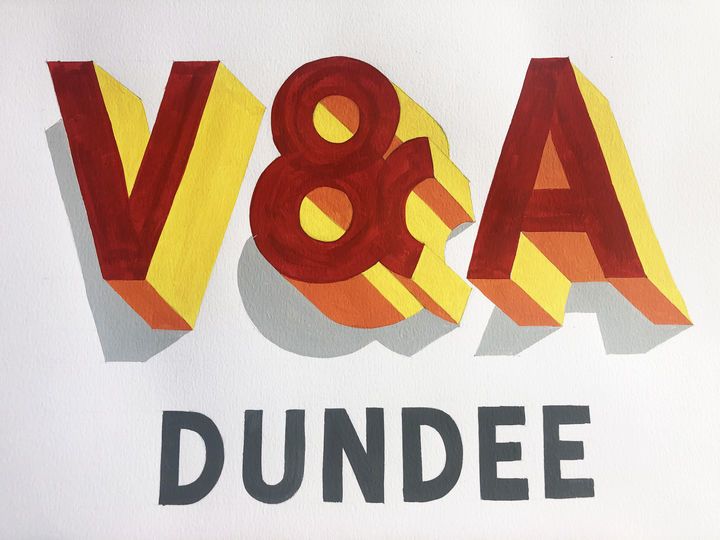 "A painted sign on white paper that reads ""V&A Dundee"". The letters are red and yellow and grey."